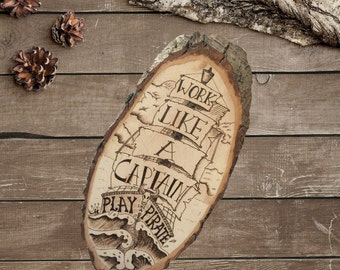Work like a Captain, play like a Pirate - Wooden Sign - Wood Burning -  Nautical Decor - Ship - Rustic Decor - Man Cave - TimberleeEU