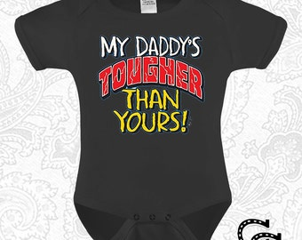 My Daddy's Tougher Than Yours Onesie / Creeper / Bodysuit