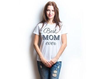 Best mom ever gift for mom shirt birthday gifts for mom best mom shirt best mom gifts birthday gifts for mom mom gifts for mom gift for mom