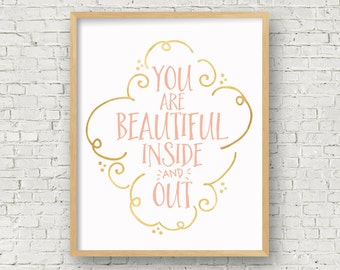 You are beautiful inside and out pink and gold printable typography inspirational quote PRINTABLE WALL ART - 5x7 & 8x10 gift for her