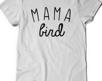 Mama Bird T-Shirt T Shirt Tee Women Ladies Gifts for Mom Present New Mommy to be Baby Shower Pregnancy Announcement Bird Nerd Grandma Nana