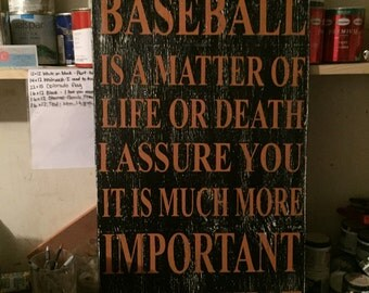 Custom sign  Some say baseball is a matter of life or death I assure you it is much more important than that