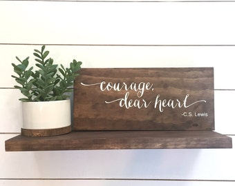 Courage, dear heart wood sign, handmade wood sign, home decor, home decor sign, CS Lewis quote, C.S. Lewis quote, narnia sign