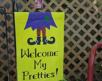 Welcome My Pretties Hand-Painted Garden Flag