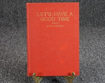 Let's Have A Good Time By Olive Cameron C. 1938