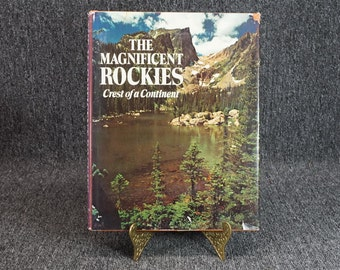 The Magnificent Rockies Crrest Of A Continents C.1973