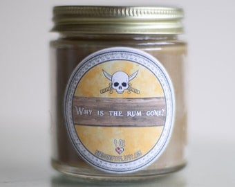 Why is the Rum Gone? Pirates of the Caribbean Soy Candle (4 oz)