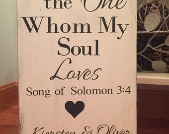I have found the one whom my soul loves wedding decor anniversary sign