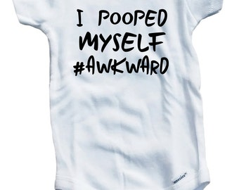 I Pooped Myself #Awkward Cute Funny on The Laughing Giraffe 7.5 oz Baby Onesie