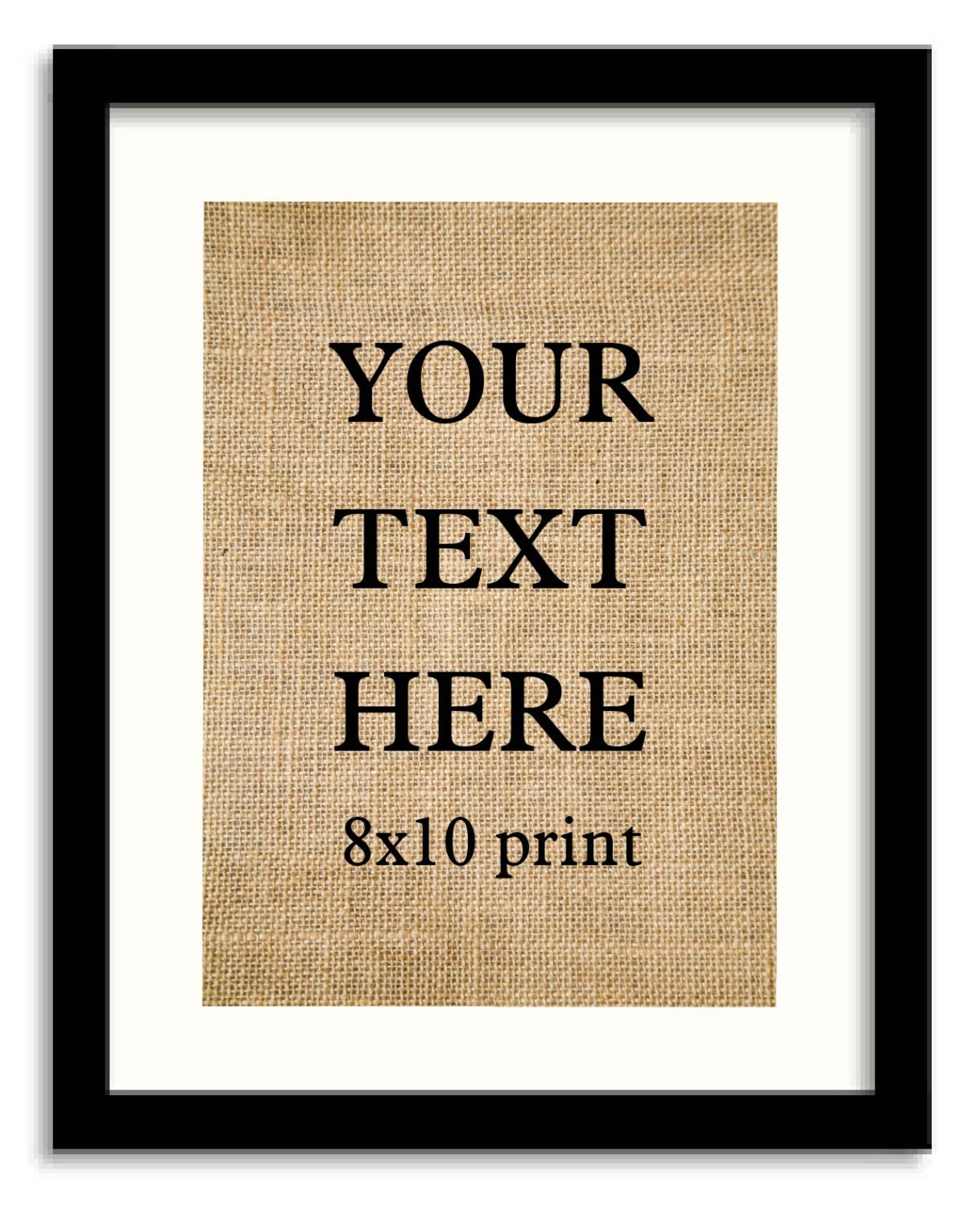 Custom Burlap Print Custom Quote Customize Able 8x10 Custom
