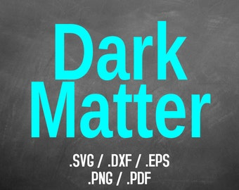 Dark Matter Font Design Files For Use With Your Silhouette Studio Software, DXF Files, SVG Font, EPS Files, Svg Fonts, Block Silhouette Font