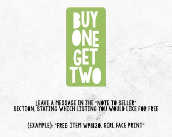 Buy 1 get 1 FREE! Purchase any printable you like and get one of your choice for free.