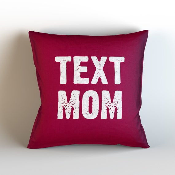 Throw Away Pillow Cases : TEXT MOM Throw Pillow Case w/optional insert/ Home Decor/
