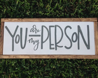 You are my person framed sign