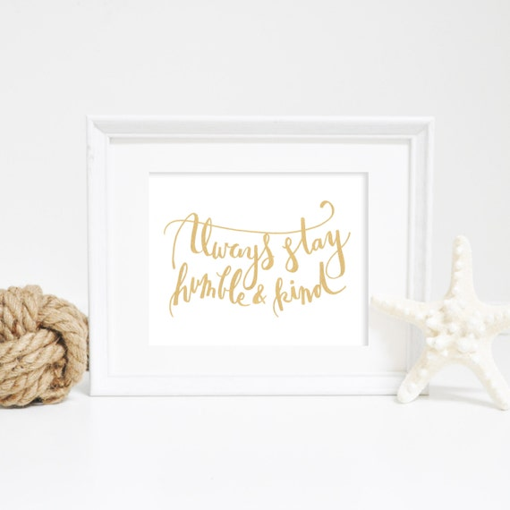 Wall Print Quotes, Always Be Humble and Kind, Humble Print, Quote Print, Inspirational Print, Printable Wall Art, Instant Download, Wall Art