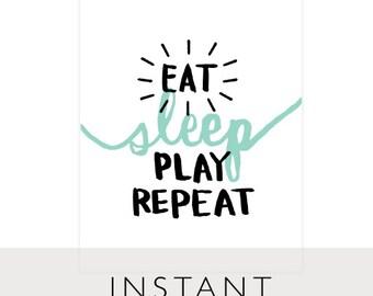 eat sleep play repeat art printable instant download printable 8 x 10