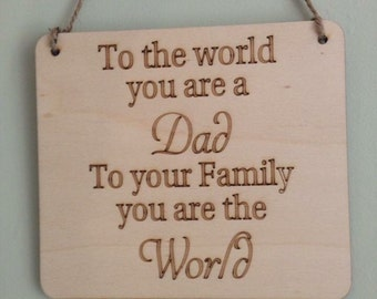 Fathers Day Sign, To the world you are a Dad
