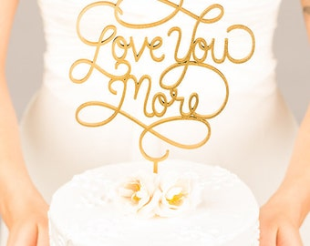 Personalized wedding cake topper, custom cake topper, rustic wedding cake topper, names cake topper Love you more!