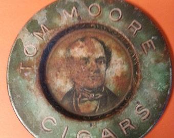 1920's Tom Moore Cigar Advertising Ashtray