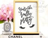 You're like really pretty PRINTABLE art,bedroom wall decor,bathroom printable,bathroom wall decor,printable women gift,bathroom print