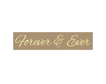 Sign Stencil - Forever & Ever 4 x 18 - make your own sign!