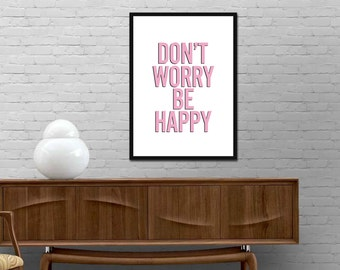 Dont worry be happy Print Motivational Quote Poster Modern Inspirational wall art Various colors Custom words available