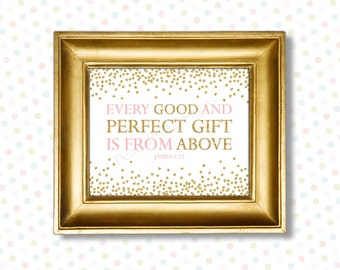 Every good an perfect gift is from above printable 8x10 (INSTANT DOWNLOAD) - Bible verse wall art - Pink and gold nursery decor PG1