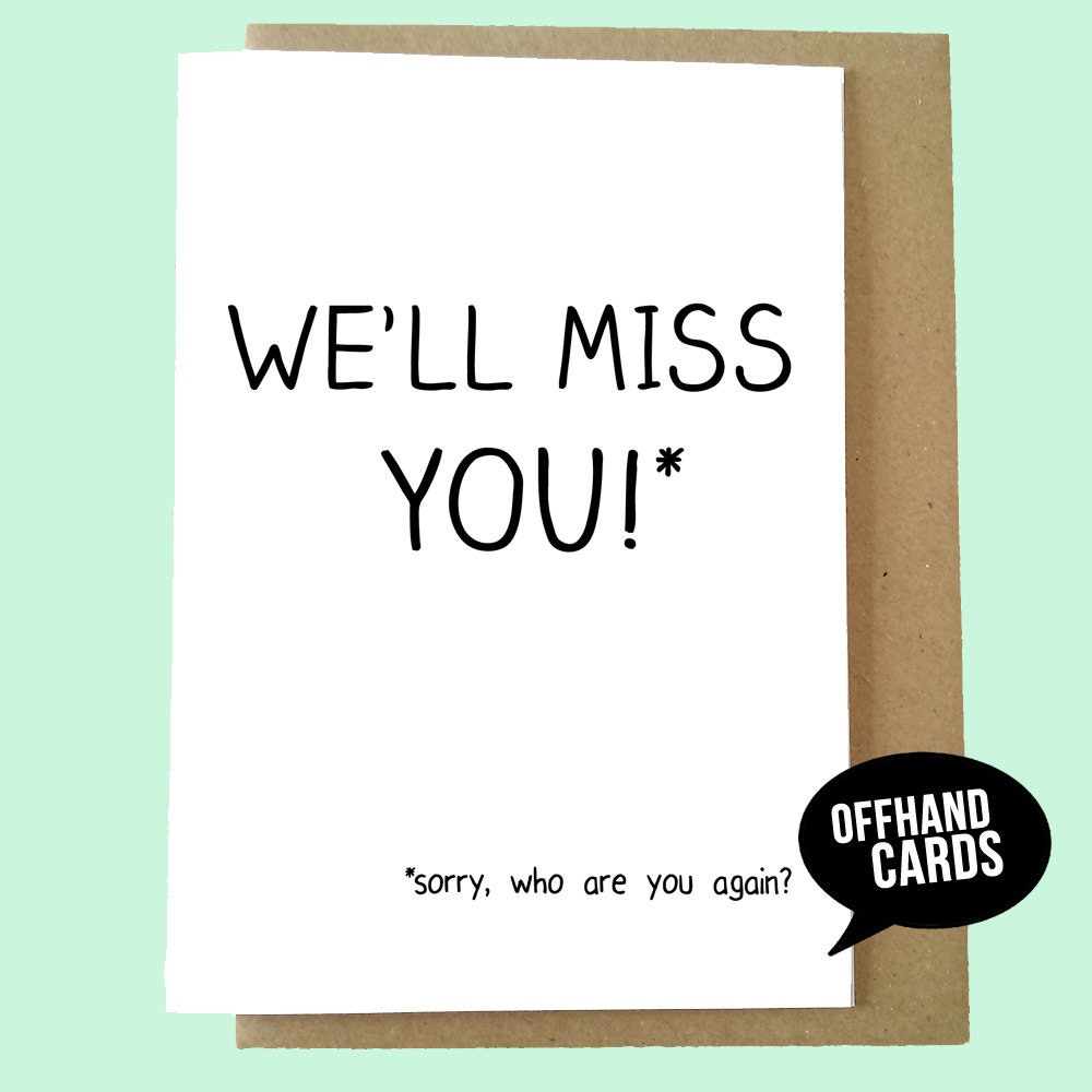 funny leaving card we 39 ll miss you miss you card. Black Bedroom Furniture Sets. Home Design Ideas