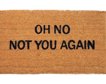 Doormat NOT YOU AGAIN