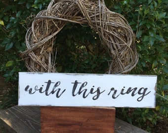 Wedding, save the date, black & white, custom, distressed, wooden sign, with this ring, engagement, gift, anniversary, decoration, shabby,