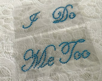 "Rhinestone ""I do"" sticker - Something Blue -  ""I do"" Sticker -  ""Me Too"" Sticker"