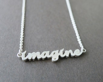 Sterling Silver Imagine Necklace Handwritten Necklace Inspirational Jewelry Word Necklace Imagine Pendant