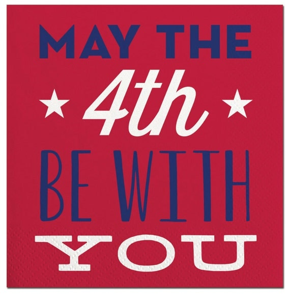 May The 4th Be With You Filter: Fourth Of July Party Napkins May The 4th Be With