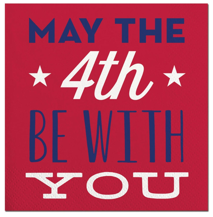 May The Fourth Be With You: Fourth Of July Party Napkins May The 4th Be With