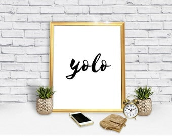 Yolo Poster - Yolo - You Only Live Once Print - Yolo Download - Yolo Digital Poster - Digital Print - Instant Download