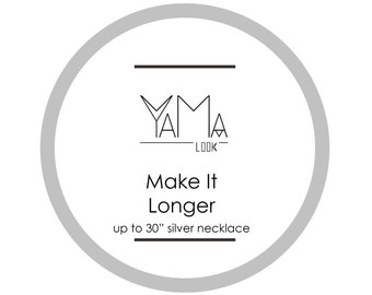 Make it Longer- additional listing for any *SILVER* necklace
