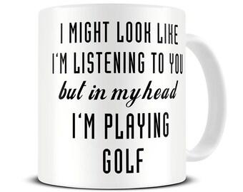 Gift for Golfers - Golf Gifts - Golf Mug - In My Head I'm Playing Golf Coffee Mug - MG516