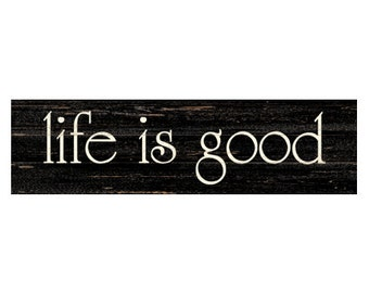 Life Is Good Sign- Black Life Is Good Sign