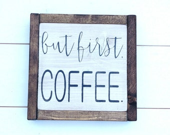 But first, Coffee wood sign, Coffee Lovers, Rustic, Home decor, gift