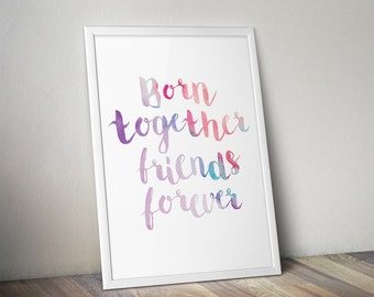 Born Together Friends Forever Print