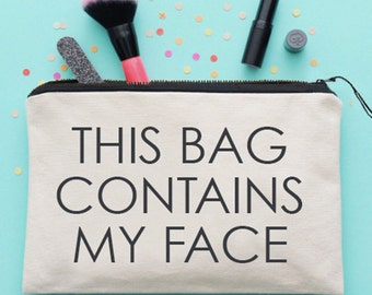 This Bag Contains My Face Make Up Bag Cosmetics Bag Make Up Case Cosmetics Case *NEW* Fun Gift Ideas