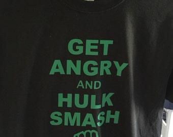 Get Angry and Hulk Smash -- Adult T-shirt