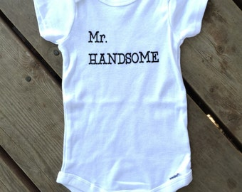 Funny baby onsie! Mr. Handsome baby onsie or toddler tee. Boutique baby clothing.