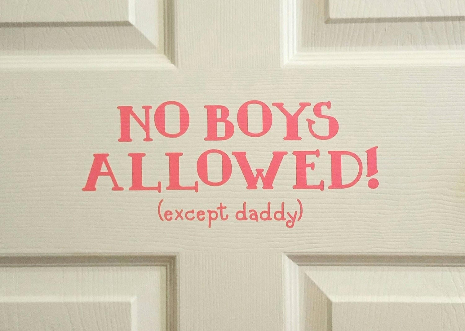 Decal Only No Boys Allowed Except Daddy Vinyl Decal Little