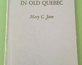 Book: Mystery in Old Quebec by Mary C Jane