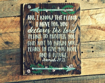 Jeremiah 29:11 For I know the plans wood sign