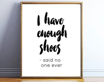 Fashion printable poster - shoes quote print download - digital poster - fashion quote download - fashion wall art - DOWNLOADABLE POSTER