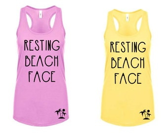 Resting Beach Face Vacation Tanktop - girls trip tanks- beach fun - spring break tank / many colors available