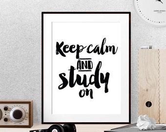 Keep calm, College student gift, Study quote, Instant prints, Dorm room decor, Student present, Inspirational print, Black