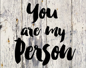 You are my person handpainted 10x10 wood sign